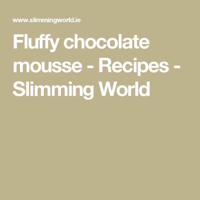Fluffy chocolate mousse - Recipes - Slimming World
