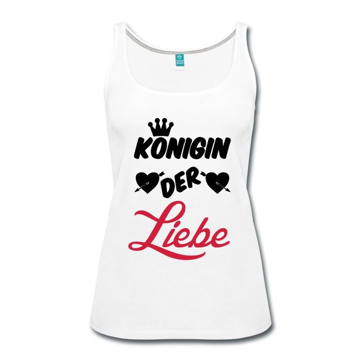 Königin der Liebe - besonders romantische Shirts und Geschenke für Liebende. #königin#liebe #herz #herzen #romantisch #romantik #romantiker #verliebt #sprüche #fun #humor #shirts #geschenke