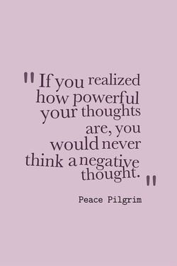 These quotes about thoughts can help people understand the importance of realizing he power of thoughts on emotions and behaviors.