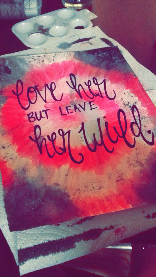 Love her but leave her wild quote calligraphy canvas painting original by Rachael Guenter