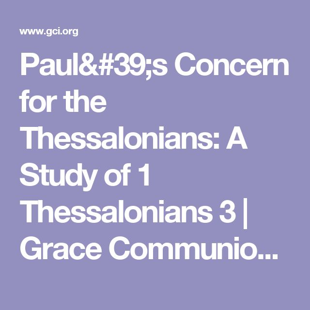 Paul's Concern for the Thessalonians: A Study of 1 Thessalonians 3 | Grace Communion International