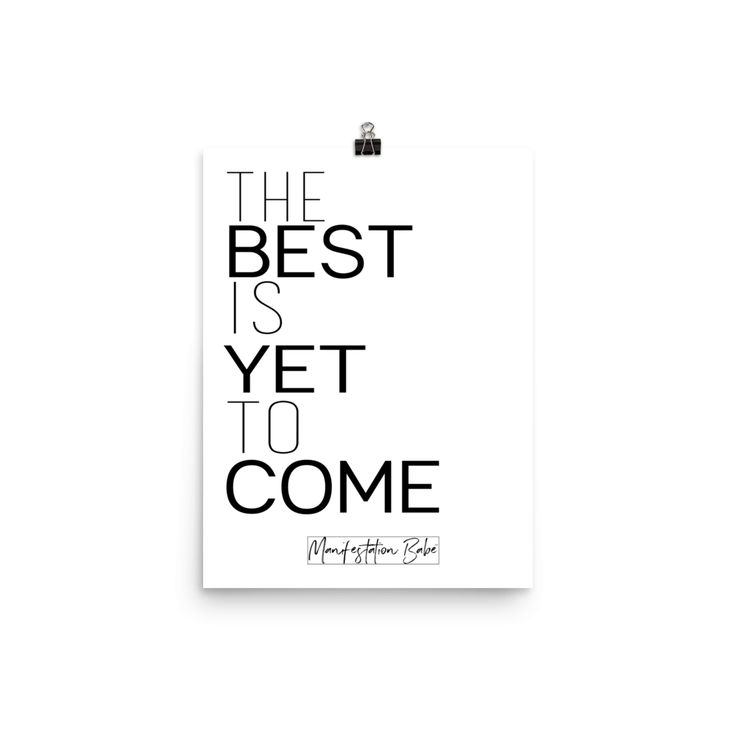 """The Best Is Yet To Come"" Poster"