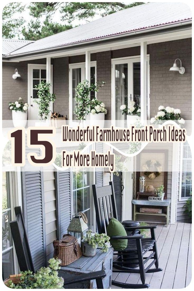 15 Wonderful Farmhouse Front Porch Ideas For More Homely Farmhouse Front Porches Farmhouse Front Urban Farmhouse Style