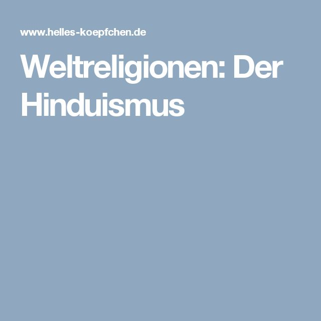 Weltreligionen: Der Hinduismus