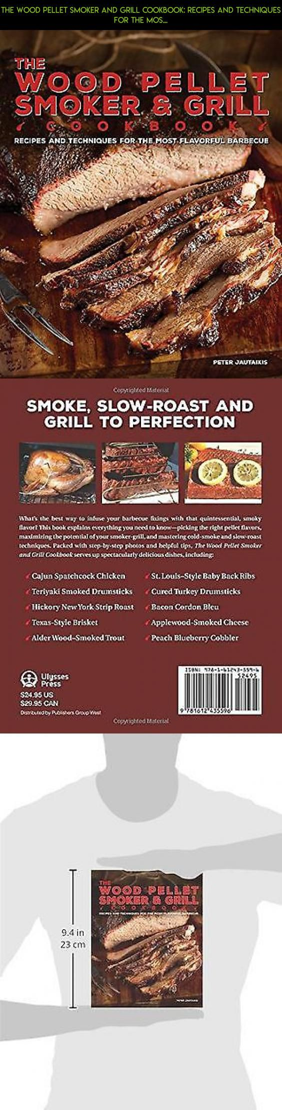 The Wood Pellet Smoker and Grill Cookbook: Recipes and Techniques for the Mos... #technology #camera #wood #fpv #shopping #and #drone #tech #parts #plans #products #gadgets #grills #racing #smokers #pellet #kit
