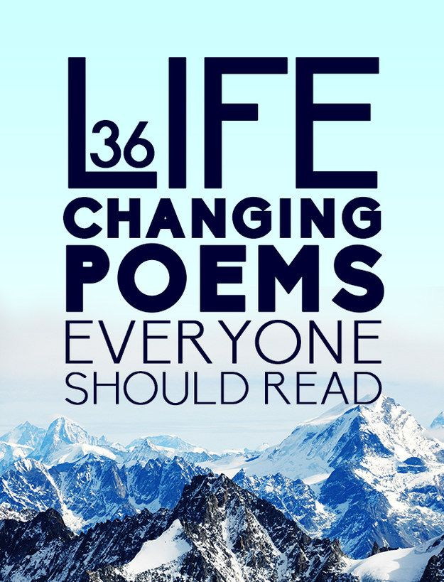 36 Life Changing Poems Everyone Should Read - Great List! This would be an awesome project for a Language arts class-- assign students to find a poem that means something to them, have a poetry reading, and compile them into an anthology with their comments in it. This would be awesome for a teacher to hold on to year after year.