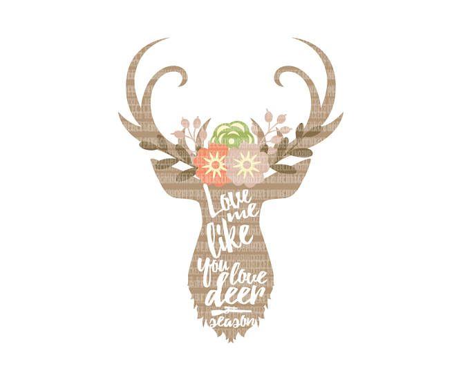 Download Love Me Like you Love Deer Season SVG Heat Transfer EPS ...