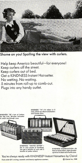 """Heated Curlers - """"Shame on you! Spoiling the view with curlers."""""""