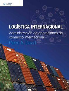#ClippedOnIssuu desde Logística Internacional. Administración de operaciones de comercio internacional. 4 Ed. David Pierre