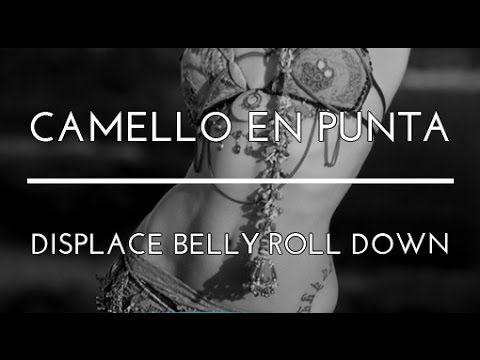 CAMELLO EN PUNTA. DISPLACE BELLY ROLL DOWN. DANZA DEL VIENTRE. BELLYDANCE. TRIBAL FUSION DANCE. - YouTube