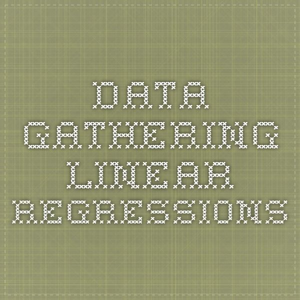 Data gathering - Linear regressions