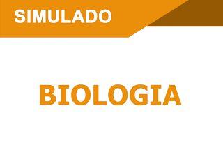 ARMAZÉM DE TEXTOS: SIMULADO DE BIOLOGIA - COM GABARITO