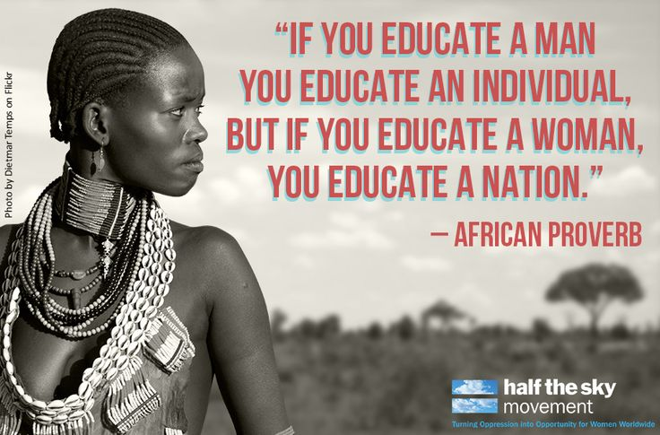 "beyond obsessed with this TRUTH #quote ""If you educate a man you educate an individual, but if you educate a woman, you educate a nation."" - African proverb"
