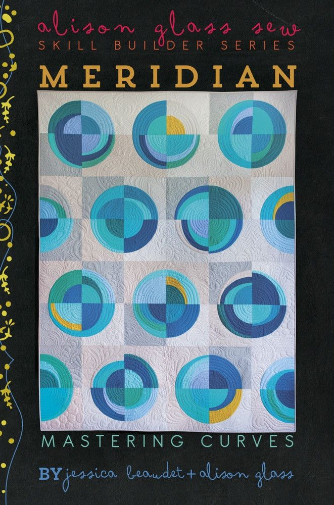 Meridian #alison-glass #beginner #curved-piecing #pattern #quilt #quilt-pattern #skill-builder-series
