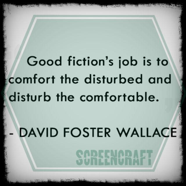 """""""Good fiction's job is to…""""- David Foster Wallace motivational inspirational love life quotes sayings poems poetry pic picture photo image friendship famous quotations proverbs"""