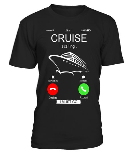 """# Cruise is calling I must go T-shirt .  Special Offer, not available in shops      Comes in a variety of styles and colours      Buy yours now before it is too late!      Secured payment via Visa / Mastercard / Amex / PayPal      How to place an order            Choose the model from the drop-down menu      Click on """"Buy it now""""      Choose the size and the quantity      Add your delivery address and bank details      And that's it!      Tags: Cruise is calling shirt which is specially…"""