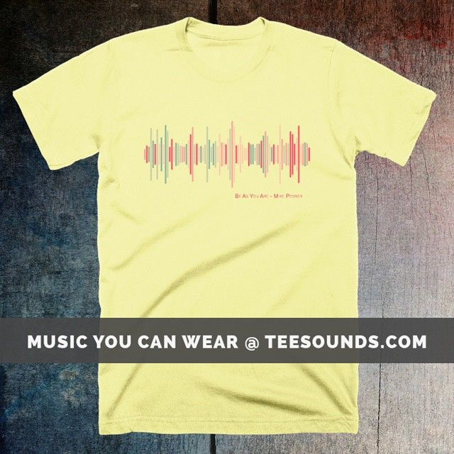 Be As You Are by Mike Posner  Design your own @ teesounds.co m ONLY $28 WITH FREE WORLDWIDE DELIVERY