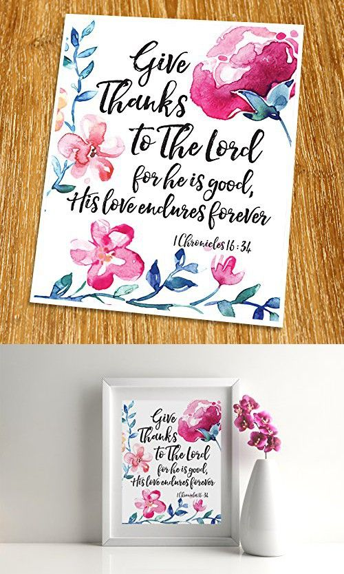 "1 Chronicles 16:34 Give thanks to the Lord Print (Unframed), Watercolor Flower, Scripture Art, Bible Verse Print, Church wall decor, Word of Wisdom, Inspiration Quote, 8x10"", TC-067"