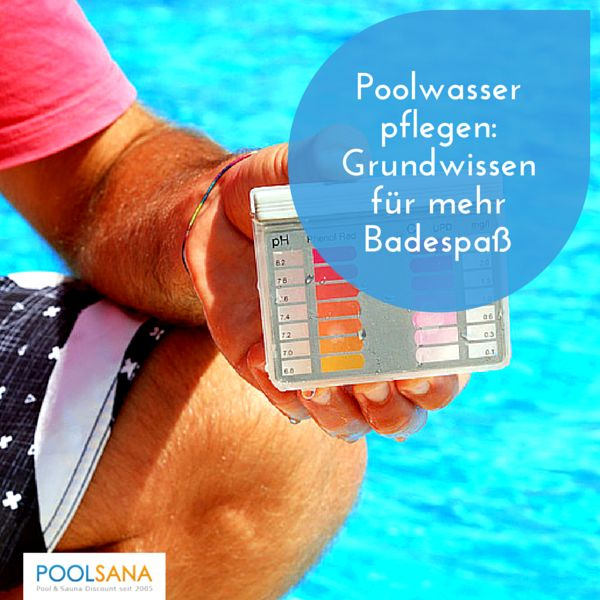 Poolwasser pflege: Grundwissen für mehr Badespaß #pool #pflege #wasser
