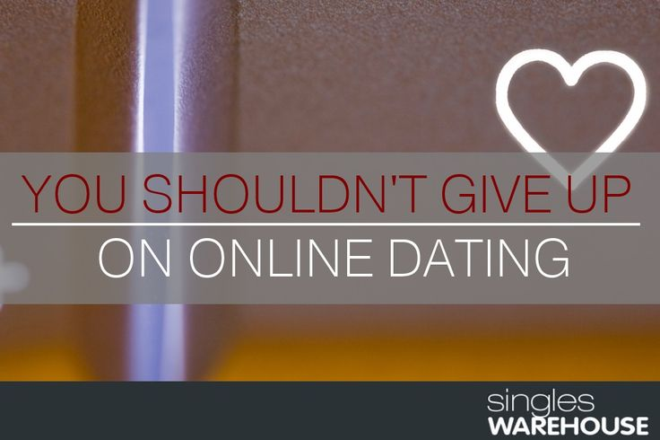 Giving up on online dating