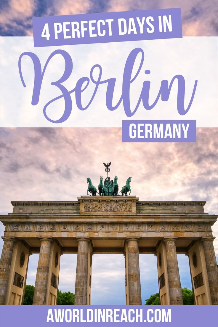 4 Days In Berlin Germany A Perfect Itinerary A World In Reach In 2020 Berlin Travel Germany Travel Destinations Germany Travel