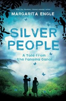 PANAMA. Silver People: A Tale from the Panama Canal / Margrita Engle. 100 years ago, the world celebrated the opening of the Panama Canal. It was a miracle. Where a mountain once stood was now a path of water connecting the world's two largest oceans. But creating a miracle is no easy task. For only a few coins a day, teenagers Mateo and Henry endure homesickness, backbreaking labour, ferocious heat, landslides, and disease as they dig through the mountain with little more than a shovel.