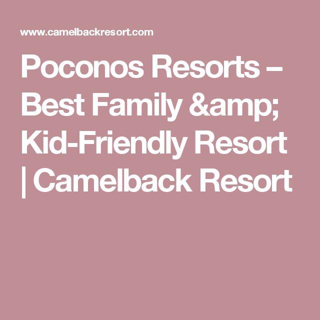Poconos Resorts – Best Family & Kid-Friendly Resort | Camelback Resort