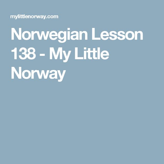 Norwegian Lesson 138 - My Little Norway