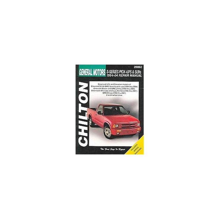 Chiltons general motors s series pick ups and suvs 1994 04 repair chiltons general motors s series pick ups and suvs 1994 04 repair manual paperback products pinterest repair manuals and products fandeluxe Choice Image