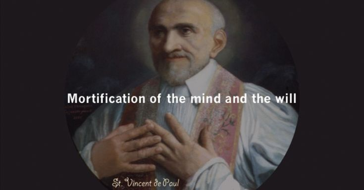 "What did St. Vincent mean when he advised: ""mortify your judgment and self-will""? How can we practice this? Find out in today's installment of our Lenten series on the virtue of Mortification. Click to view the presentation. #VFLent2015"