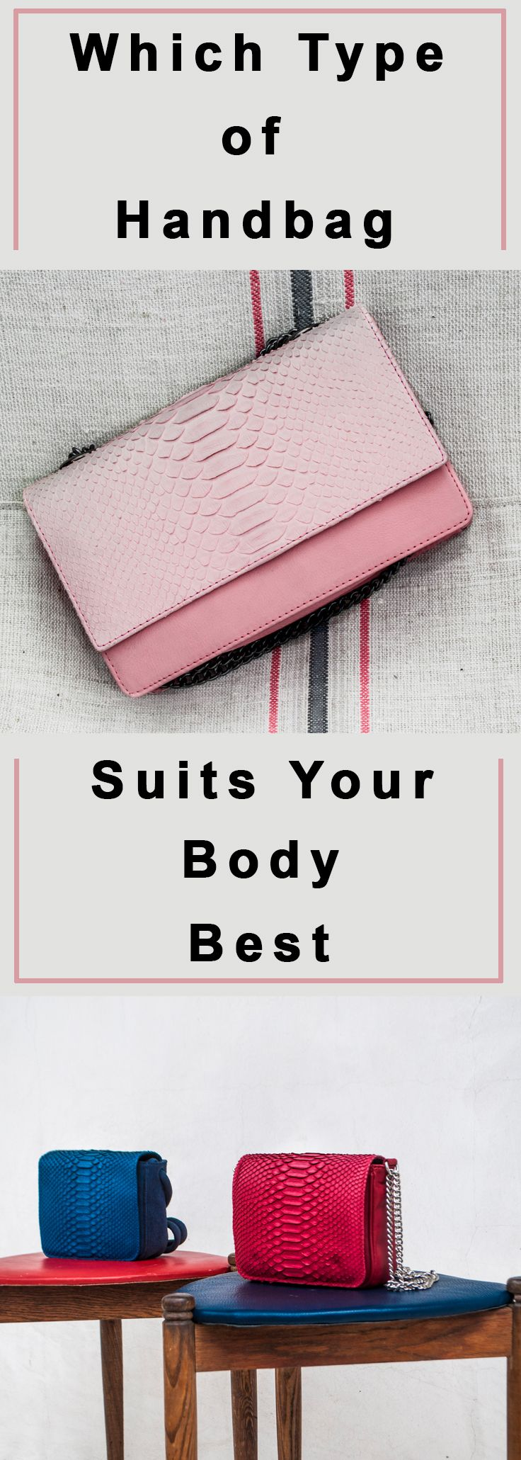 Which Type of Handbag Suits Your Body Best?