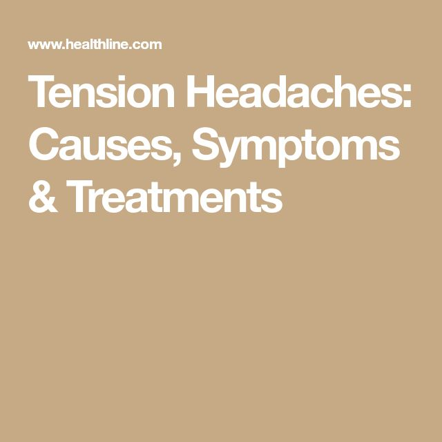 Tension Headaches: Causes, Symptoms & Treatments