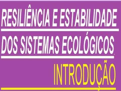 https://youtu.be/e9_f-Pe1RDA SISTEMAS ECOLÓGICOS RESILIÊNCIA
