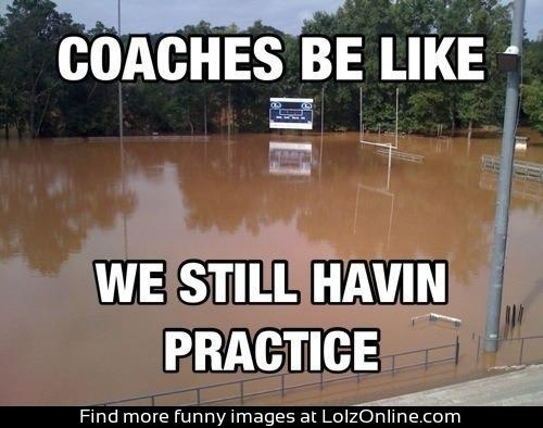 Coach logic....is actually pretty good logic.  The water on the field isn't going to make the other teams worse.  It only delays the games, not the talent and hard work to win.  DUH....This attitude is why our country is in the mess it's in.....seriously.