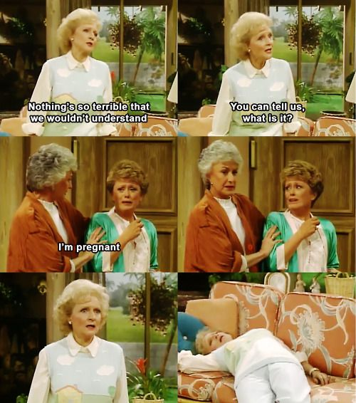 The Golden Girls: I just watched this episode! It's even more funny when she finds out she's not pregnant!