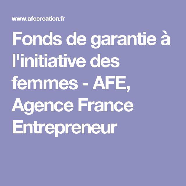 Fonds de garantie à l'initiative des femmes - AFE, Agence France Entrepreneur