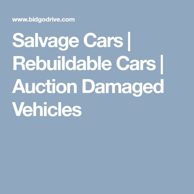 Salvage Cars   Rebuildable Cars   Auction Damaged Vehicles