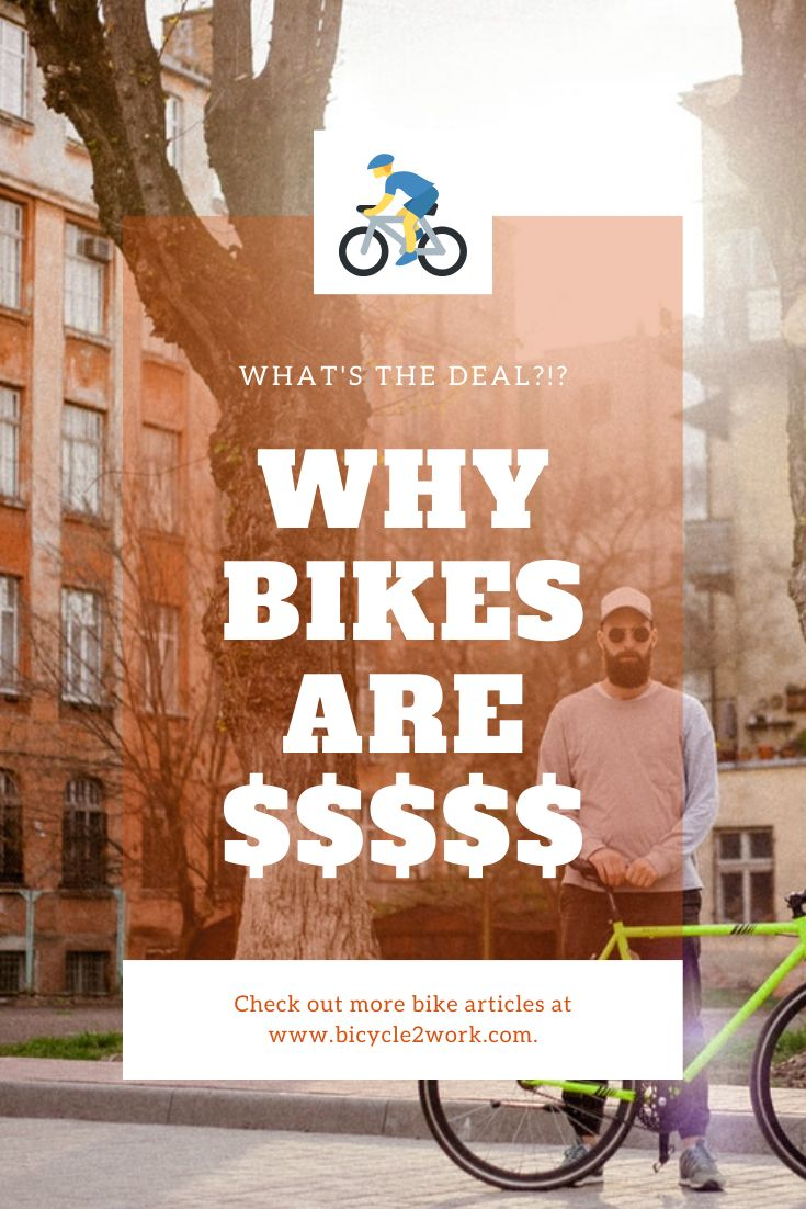 Why Are Bikes So Expensive Explained Bike Bicycle Cool Bikes