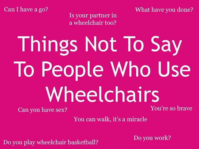 Sarah in Wonderland: BBC Three - Things Not To Say To People Who Use Wheelchairs