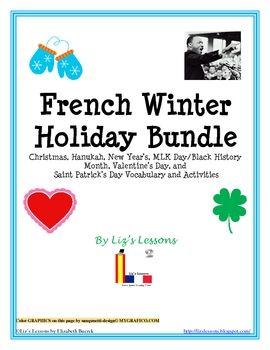 Celebrate the holidays in your French classes! This bundle includes holiday vocabulary and activities for the winter months from December through March, including Christmas, Hanukkah, New Years,MLK Day/Black History Month,Valentines Day, and Saint Patrick's Day.