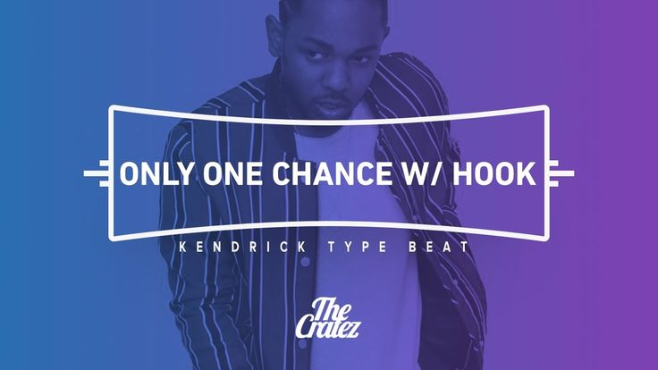 "Liked on YouTube: FREE Kendrick Lamar Type Beat 2016 ""Only One Chance W/ Hook"" 