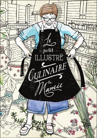 Ricettario in francese, ma davvero carino! ---> Le Petit Illustré Culinaire de Mamie