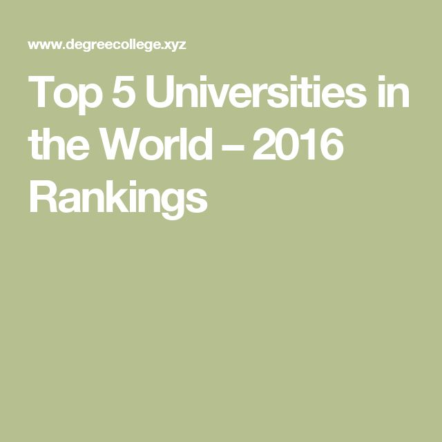 Top 5 Universities in the World – 2016 Rankings