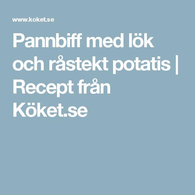 Pannbiff med lök och råstekt potatis | Recept från Köket.se