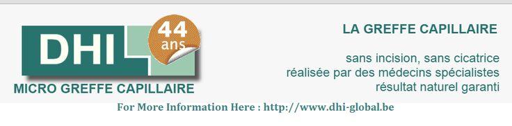 Greffe cheveux hair restoration a Bruxelles spécialisé dans la greffe de cheveux. Est differente de FUE, et meilleure que la chirurgie   strip, ou la chirurgie réparation. For More Information Here : http://www.dhi-global.be