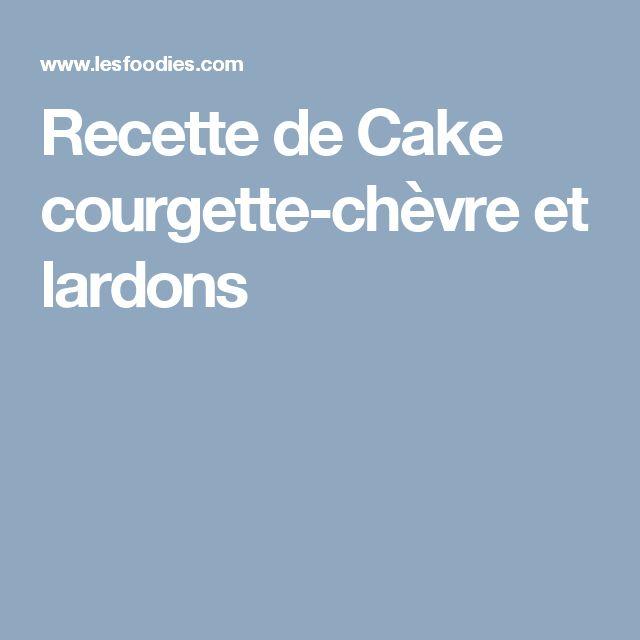 Recette de Cake courgette-chèvre et lardons