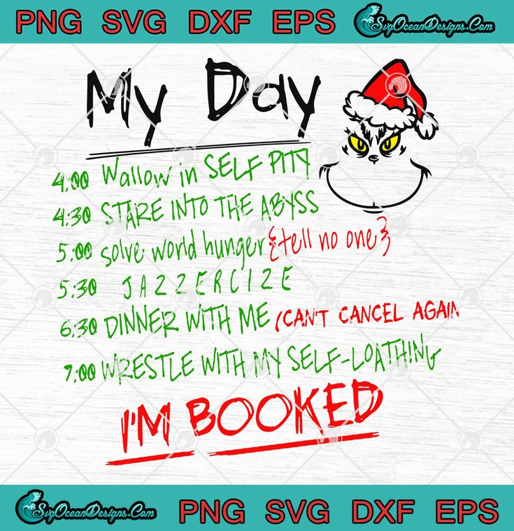 My Grinch Day I'm booked grinch day SVG PNG EPS DXF Cricut
