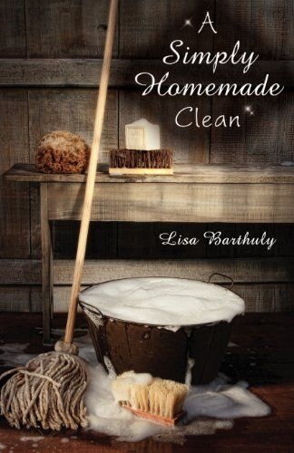 A Simply Homemade Clean by Lisa Barthuly. Save 10 Off!. $9.85. Publication: March 31, 2012. Publisher: CreateSpace Independent Publishing Platform (March 31, 2012)