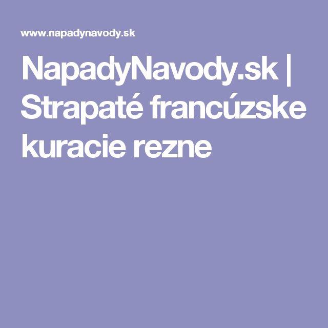 NapadyNavody.sk   Strapaté francúzske kuracie rezne