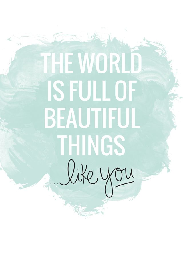 Free printable 'beautiful things, like you.' from #pixelpaperhears